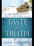 Taste for Truth: A 30 Day Weight Loss Bible Study