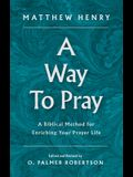 A Way to Pray: A Biblical Method for Enriching Your Prayer Life