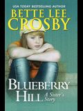 Blueberry Hill: A Sister's Story