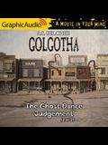 The Ghost Dance Judgement (2 of 2) [Dramatized Adaptation]: Golgotha 4