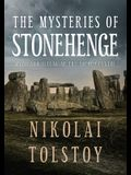 The Mysteries of Stonehenge: Myth and Ritual at the Sacred Centre
