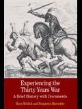 Experiencing the Thirty Years War: A Brief History with Documents
