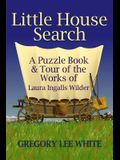 Little House Search: A Puzzle Book and Tour of the Works of Laura Ingalls Wilder