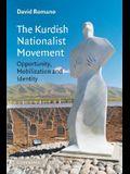 The Kurdish Nationalist Movement: Opportunity, Mobilization and Identity