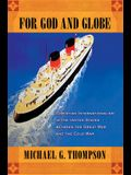 For God and Globe: Christian Internationalism in the United States Between the Great War and the Cold War