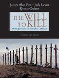 The Will to Kill: Making Sense of Senseless Murder (3rd Edition)