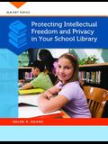 Protecting Intellectual Freedom and Privacy in Your School Library