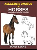 Amazing World of Horses: Children's Coloring Book of Horses