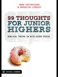 99 Thoughts for Junior Highers: Biblical Truths in Bite-Sized Pieces