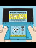 The Universe Is Virtual: Discover the Science of the Future, Where the Emerging Field of Digital Physics Meets Consciousness, Reincarnation, On
