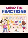 Color the Fractions - Grade 1 Math Book Children's Fraction Books