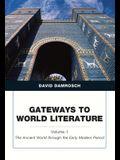 Gateways to World Literature the Ancient World Through the Early Modern Period, Volume 1