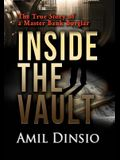 Inside the Vault: The True Story of a Master Bank Burglar