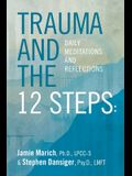 Trauma and the 12 Steps: Daily Meditations and Reflections