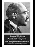 Rudyard Kipling's Captains Courageous: Every One Wanted to Say So Much That No One Said Anything in Particular.