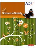 As Science in Society: Comprehensive and Accessible Coverage of the New as Aqa Specification