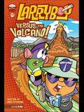 Larryboy, Versus the Volcano, 9