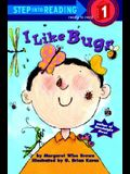I Like Bugs (Step-Into-Reading, Step 1)