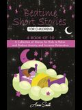 Bedtime short Stories for Childrens: A4 of 10 Collection of Stories for Kids to Relax and Reduce Anxiety and Increase Relaxation.