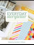 Everyday Storyteller: 33 Practical Ideas from Real World Scrapbookers
