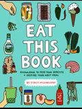 Eat This Book: Knowledge to Feed Your Appetite and Inspire Your Next Meal