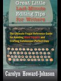 Great Little Last-Minute Editing Tips for Writers: The Ultimate Frugal Reference Guide for Avoiding Word Trippers and Crafting Gatekeeper-Perfect Copy