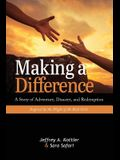 Making a Difference: A Story of Adventure, Disaster, and Redemption Inspired by the Plight of At-Risk Girls