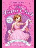 Princess Charlotte and the Birthday Ball (The Tiara Club, Book 1)