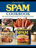 The Ultimate Spam Cookbook: 100+ Quick and Delicious Recipes from Traditional to Gourmet