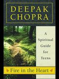 Fire in the Heart: A Spiritual Guide for Teens