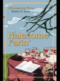 Halesome Farin': (Wholesome Fare)