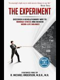 The Experiment: Discover a Revolutionary Way to Manage Stress and Achieve Work-Life Balance