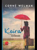 Keira - 'n Storie Van Oorbegin