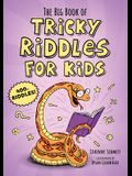 The Big Book of Tricky Riddles for Kids: 400+ Riddles!