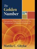 The Golden Number: Pythagorean Rites and Rhythms in the Development of Western Civilization
