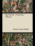 How To Eat - A Cure For Nerves