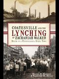 Coatesville and the Lynching of Zachariah Walker: Death in a Pennsylvania Steel Town