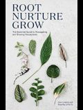 Root, Nurture, Grow: The Essential Guide to Propagating and Sharing Houseplants