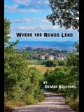 Where the Roads Lead