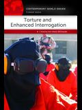 Torture and Enhanced Interrogation: A Reference Handbook