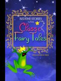 Bedtime Stories for Kids: Classic Fairy Tales. The Most Beloved Short Stories to Help Children Sleep at Night