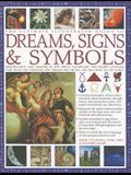 The Ultimate Illustrated Guide to Dreams Signs & Symbols: Identification and Analysis of the Visual Vocabulary and Secret Language That Shapes Our Tho