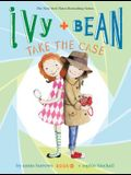 Ivy + Bean Take the Case