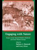 Engaging with Nature: Essays on the Natural World in Medieval and Early Modern Europe