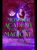 Monster Academy for the Magical 3: The Monster Trial