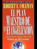 Plan Maestro de La Evangelizacin, El: The Master Plan of Evangelism