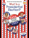 What Is a Presidential Election?: With Activities, Stickers, and a Poster!