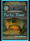 Psychic Power: Young Person's School of Magic & Mystery Series Vol. 2