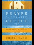 The Prayer-Saturated Church: A Comprehensive Handbook for Prayer Leaders [With CD]