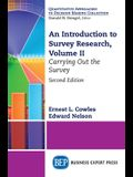 An Introduction to Survey Research, Volume II: Carrying Out the Survey